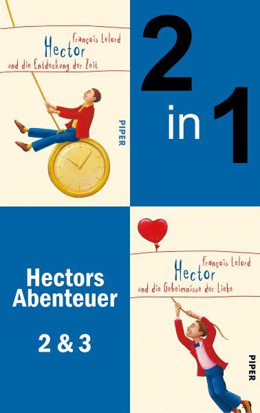 Hector und die Entdeckung der Zeit & Hector und die Geheimnisse der Liebe (eBook, ePUB)