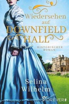 Wiedersehen auf Downfield Hall (eBook, ePUB) - Wilhelm, Selina