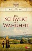 Das Schwert der Wahrheit / Wakefield Saga Bd.1 (eBook, ePUB)