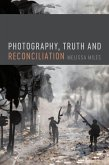 Photography, Truth and Reconciliation (eBook, PDF)