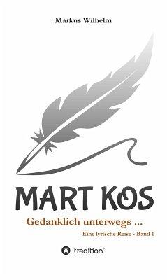 MART KOS - Gedanklich unterwegs ... (eBook, ePUB) - Wilhelm, Markus
