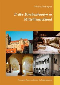 Frühe Kirchenbauten in Mitteldeutschland (eBook, ePUB)
