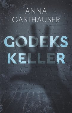 Godeks Keller (eBook, ePUB) - Gasthauser, Anna