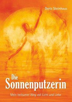 Die Sonnenputzerin - Steinhaus, Doris