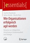 Wie Organisationen erfolgreich agil werden