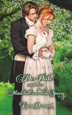 Der Duke und das Mädchen aus dem Sturm - Dermod, Lynn