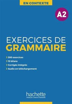 Exercices de Grammaire A2 - Akyüz, Anne; Bazelle-Shahmaei, Bernadette; Bonenfant, Joëlle; Orne-Gliemann, Marie-Françoise