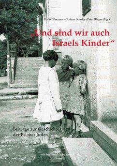 Und sind wir auch Israels Kinder