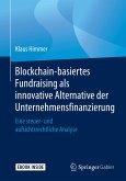 Blockchain-basiertes Fundraising als innovative Alternative der Unternehmensfinanzierung