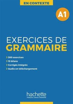 Exercices de Grammaire A1 - Akyüz, Anne; Bazelle-Shahmaei, Bernadette; Bonenfant, Joëlle; Orne-Gliemann, Marie-Françoise