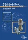 Grundbildung - Informationsband / Technische Kommunikation Metalltechnik
