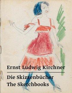 Ernst Ludwig Kirchner - Die Skizzenbücher / The Sketchbooks - Kirchner, Ernst L.