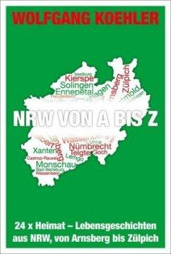 NRW von A bis Z - Koehler, Wolfgang