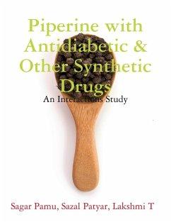 Piperine with Antidiabetic & Other Synthetic Drugs (eBook, ePUB) - Pamu, Sagar; Patyar, Sazal; T, Lakshmi
