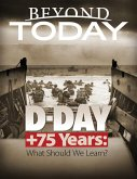 Beyond Today: D Day + 75 Years: What Should We Learn? (eBook, ePUB)