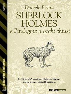 Sherlock Holmes e l´indagine a occhi chiusi (eBook, ePUB)