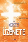 A Kereszt Üzenete: The Message of the Cross (Hungarian Edition)