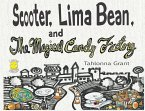 Scooter, Lima Bean, and The Magical Candy Factory