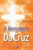 A Mensagem da Cruz: The Message of the Cross (Portuguese Edition)