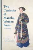Two Centuries of Manchu Women Poets: An Anthology