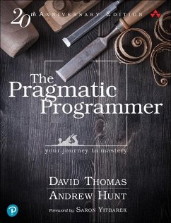 The Pragmatic Programmer: journey to mastery, 20th Anniversary Edition, 2/e - Thomas, David; Hunt, Andrew