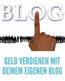 Geld verdienen mit deinem eigenen Blog (eBook, ePUB)