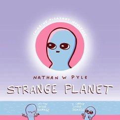 Strange Planet - Pyle, Nathan W.