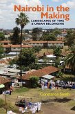 Nairobi in the Making: Landscapes of Time and Urban Belonging