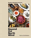 Beyond the North Wind: Russia in Recipes and Lore [A Cookbook]
