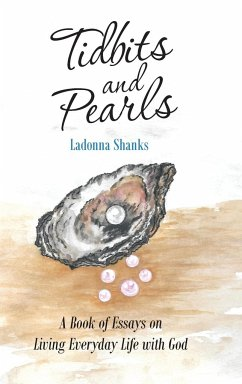 Tidbits and Pearls: A Book of Essays on Living Everyday Life with God - Shanks, Ladonna
