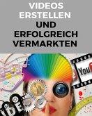 Videos erstellen und erfolgreich vermarkten (eBook, ePUB)
