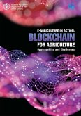 E-Agriculture in Action: Blockchain for Agriculture: Challenges and Opportunities