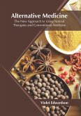 Alternative Medicine: The New Approach to Using Natural Therapies and Conventional Medicine