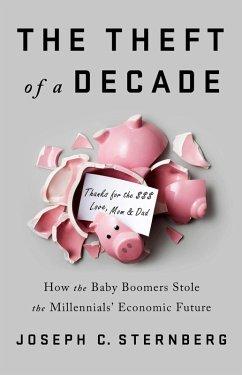 The Theft of a Decade (eBook, ePUB) - Sternberg, Joseph C.