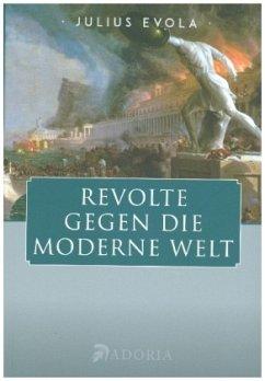 Revolte gegen die moderne Welt - Evola, Julius