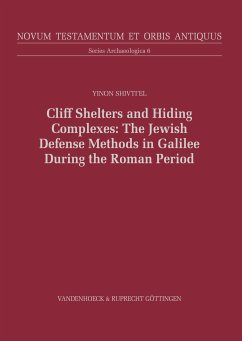 Cliff Shelters and Hiding Complexes: The Jewish Defense Methods in Galilee During the Roman Period (eBook, PDF) - Shivti'el, Yinon