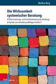 Die Wirksamkeit systemischer Beratung (eBook, PDF)