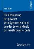 Die Abgrenzung der privaten Vermögensverwaltung von der Gewerblichkeit bei Private Equity-Fonds