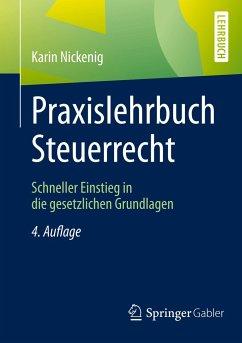 Praxislehrbuch Steuerrecht - Nickenig, Karin