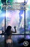 GEGEN UNENDLICH. Phantastische Geschichten - Nr. 15 (eBook, ePUB)