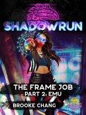 Shadowrun: The Frame Job, Part 2: Emu (Shadowrun Novella, #12) (eBook, ePUB)