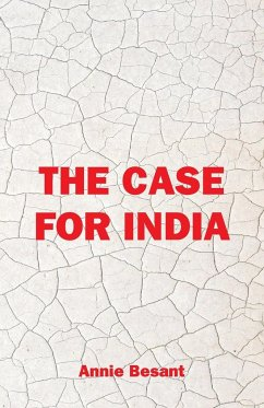 The Case For India - Besant, Annie