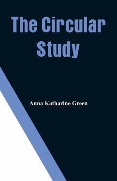 The Circular Study - Green, Anna Katharine
