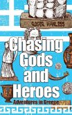 Chasing Gods And Heroes (eBook, ePUB)