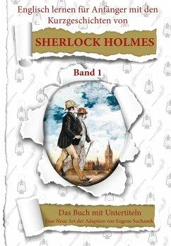 Englisch für Anfänger mit Sherlock Holmes. Die Abenteuer des Sherlock Holmes neu geschrieben für Lernende. Band 1 (eBook, ePUB) - Suchanek, Eugene