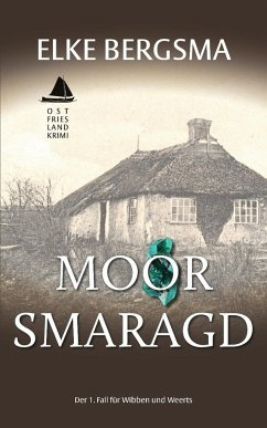 Moorsmaragd / Wibben und Weerts Bd.1 - Bergsma, Elke