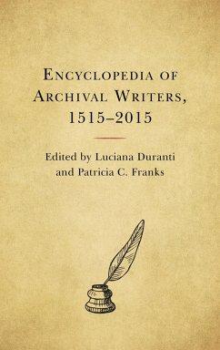 Encyclopedia of Archival Writers, 1515 - 2015 (eBook, ePUB)
