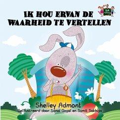 Ik hou ervan de waarheid te vertellen (Dutch Bedtime Collection) (eBook, ePUB)
