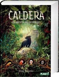 Die Wächter des Dschungels / Caldera Bd.1 (Mängelexemplar) - Schrefer, Eliot