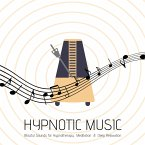 Hypnotic Music: Blissful Sounds for Hypnotherapy, Meditation & Deep Relaxation (MP3-Download)